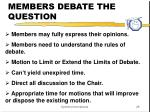 members debate the question