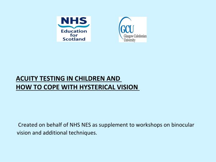 acuity testing in children and how to cope with hysterical vision n.