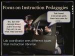 focus on instruction pedagogies