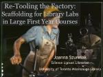re tooling the factory scaffolding for library labs in large first year courses