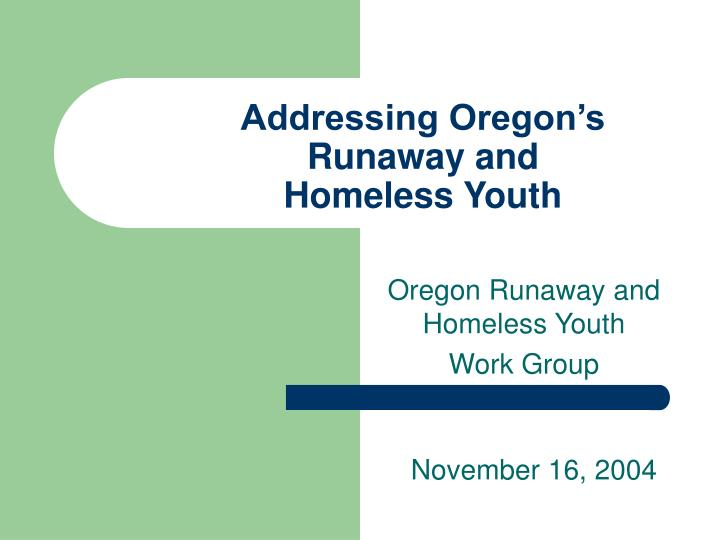 addressing oregon s runaway and homeless youth n.