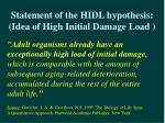 statement of the hidl hypothesis idea of high initial damage load