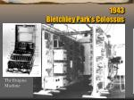 1943 bletchley park s colossus