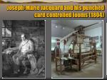 joseph marie jacquard and his punched card controlled looms 1804