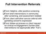 full intervention referrals