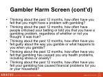 gambler harm screen cont d