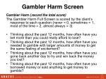gambler harm screen