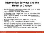 intervention services and the model of change