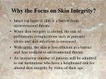 why the focus on skin integrity
