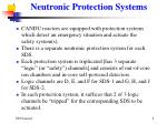 neutronic protection systems