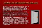 using the emergency room er