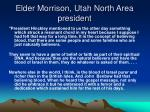elder morrison utah north area president