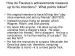how do faustus s achievements measure up to his intentions what points follow
