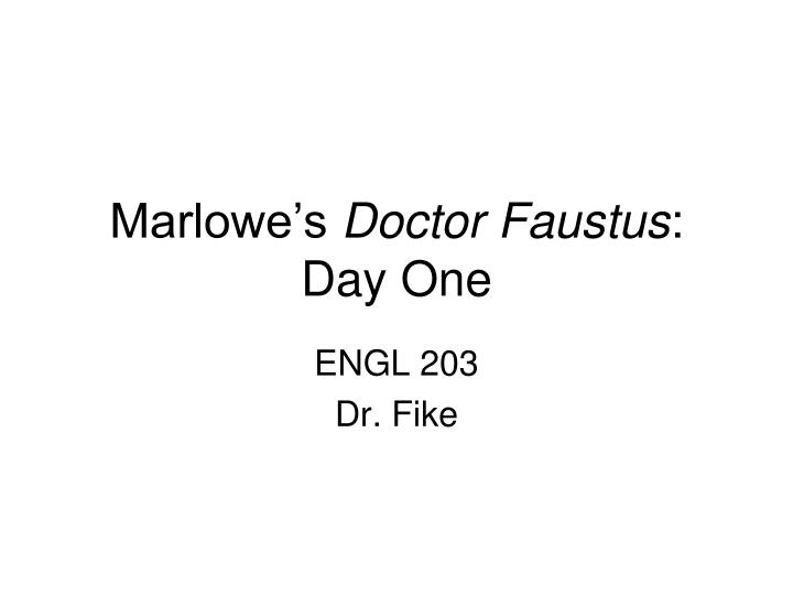 marlowe s doctor faustus day one n.