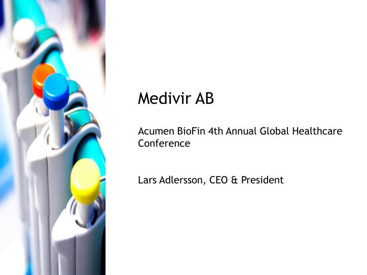 medivir ab acumen biofin 4th annual global healthcare conference lars adlersson ceo president n.
