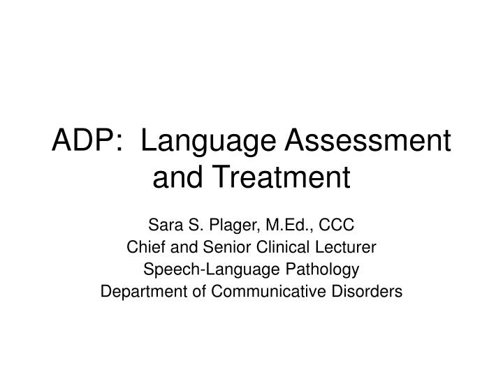 adp language assessment and treatment n.