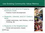 use existing community value metrics