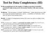 test for data completeness iii