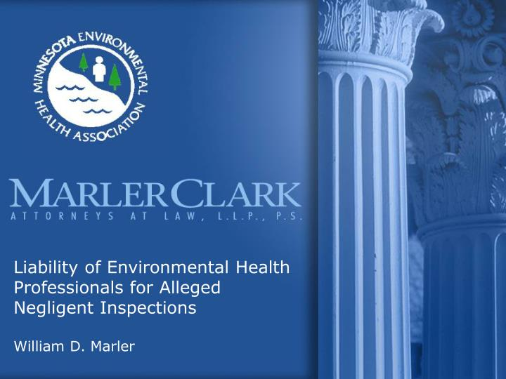 liability of environmental health professionals for alleged negligent inspections william d marler n.
