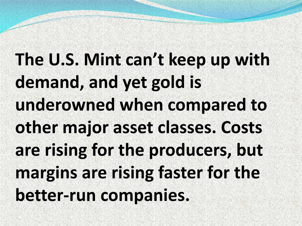 The U.S. Mint can't keep up with demand, and yet gold is