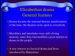 elizabethan drama general features