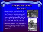 elizabethan drama structure