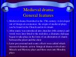 medieval drama general features