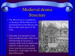 medieval drama structure