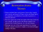 restoration drama themes