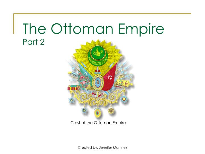 the ottoman empire part 2 n.