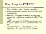 why change the fitreps