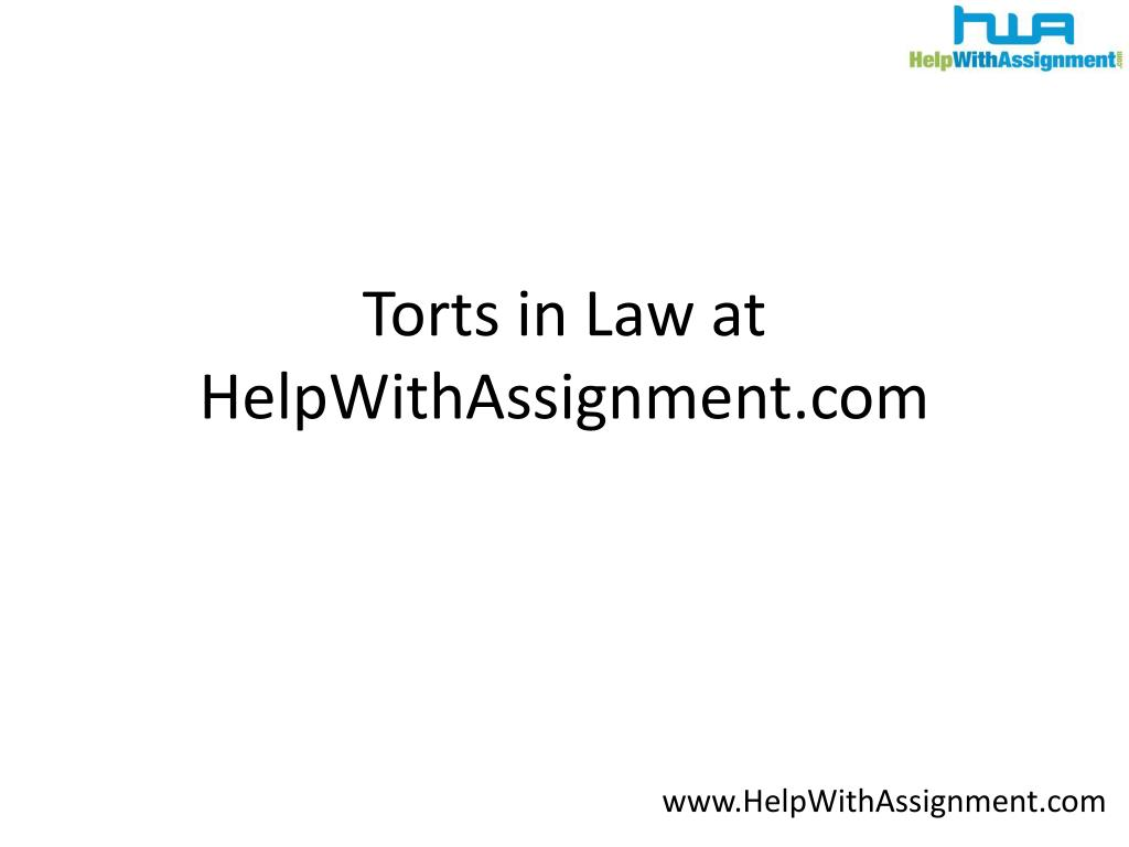 torts in law at helpwithassignment com l.