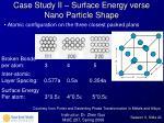 case study ii surface energy verse nano particle shape