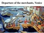 departure of the merchants venice