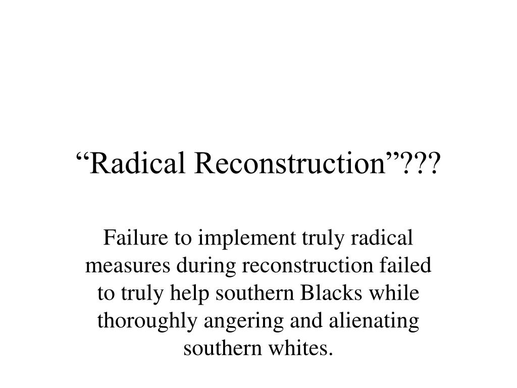 why did the reconstruction fail