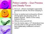 police liability due process and deadly force