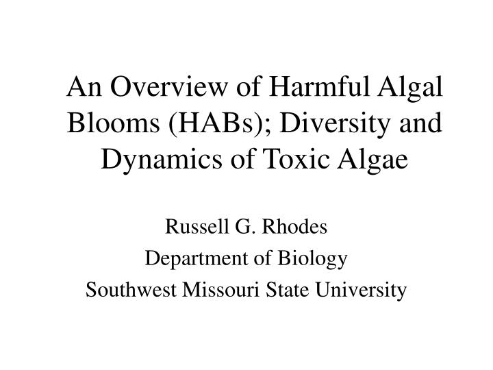 an overview of harmful algal blooms habs diversity and dynamics of toxic algae n.
