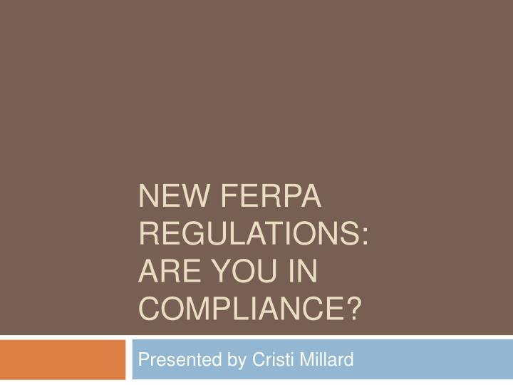 new ferpa regulations are you in compliance n.