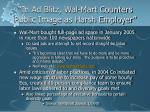 in ad blitz wal mart counters public image as harsh employer