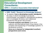 educational development consultants idrc v creative associates international