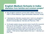 english medium schools in india alienation from families and common people