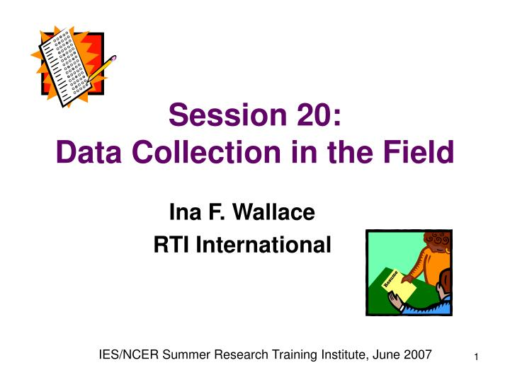 session 20 data collection in the field n.