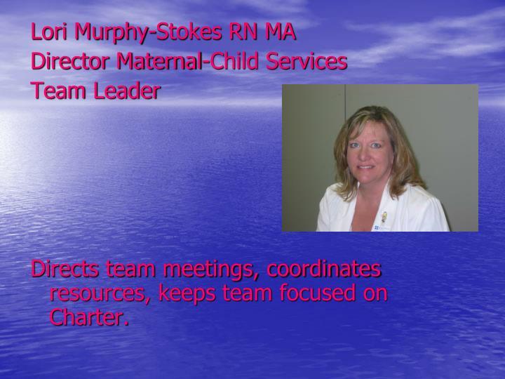 Lori Murphy-Stokes RN MA
