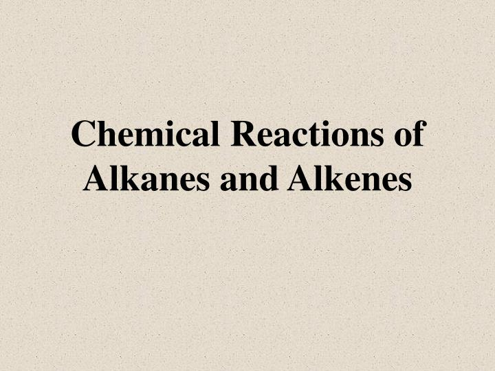 chemical reactions of alkanes and alkenes n.