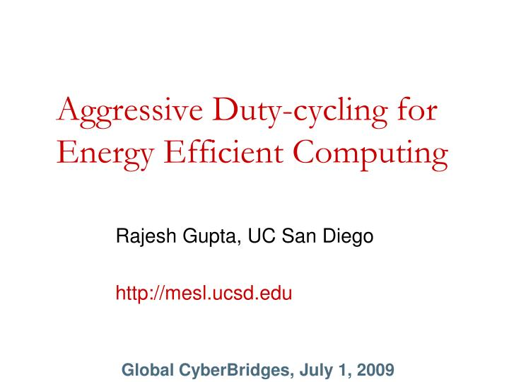 aggressive duty cycling for energy efficient computing n.