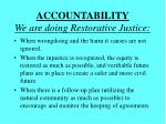 accountability we are doing restorative justice