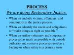 process we are doing restorative justice