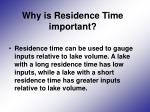 why is residence time important