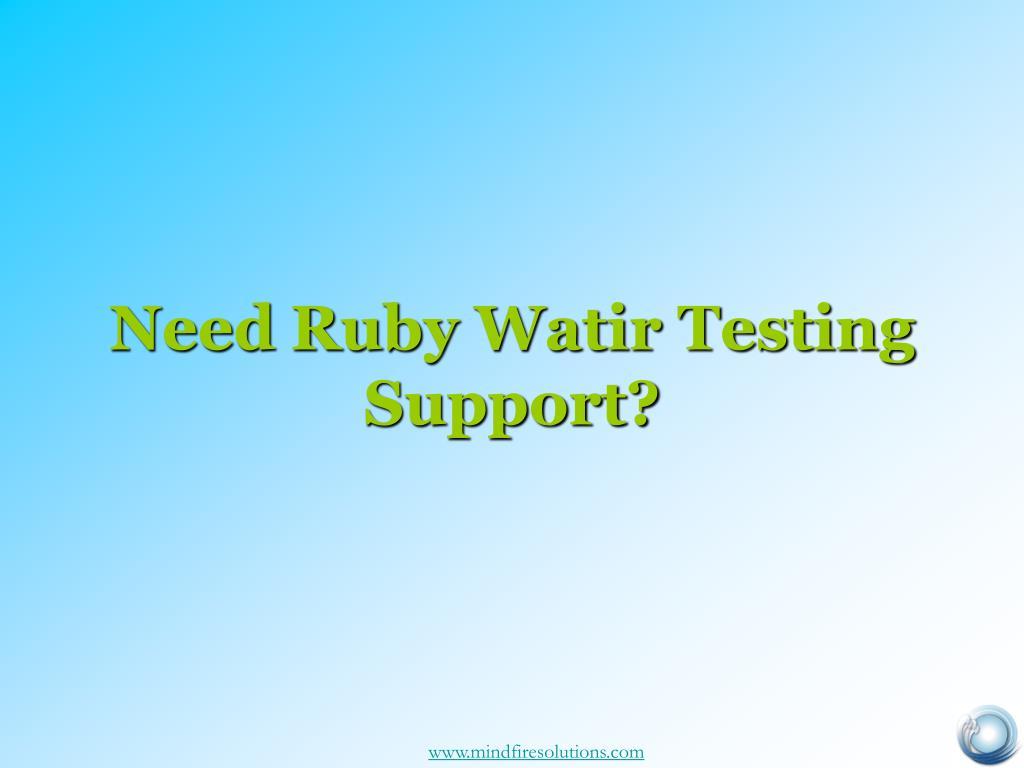 need ruby watir testing support l.