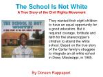 the school is not white a true story of the civil rights movement